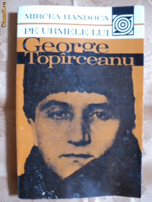 PE URMELE LUI GEORGE TOPIRCEANU - MIRCEA HANDOCA foto