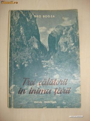 GEO BOGZA - TREI CALATORII IN INIMA TARII {1951} foto