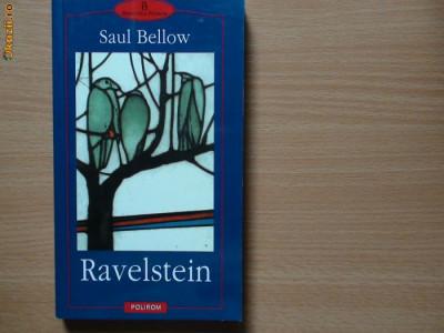 SAUL BELLOW - RAVELSTEIN {Polirom 2001},rf8/4,RF10/1,RF foto