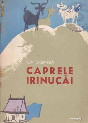 Caprele Irinucai de Ion Creanga(1966) colectia Traista cu povesti foto