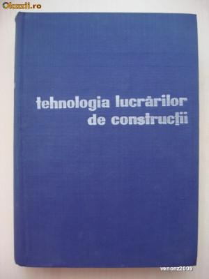 NEGRU, BOGDAN, TOMSA, ELIADE, SLEAHTENEA - TEHNOLOGIA LUCRARILOR DE CONSTRUCTII foto