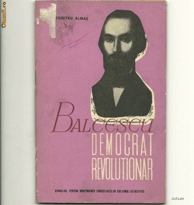Balcescu  --democrat-revolutionar -- Dumitru  Almas foto
