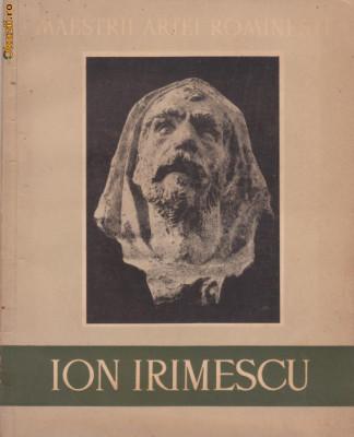 M.Mihalache / Maestrii artei romanesti : sculptorul Ion Irimescu (editie 1958) foto