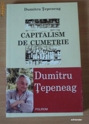 Capitalism de cumetrie - Dumitru Tepeneag foto