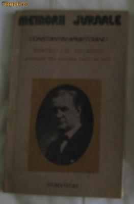 Constantin Argetoianu Pentru cei de maine Amintiri din vremea celor de ieri vol I Partea I pana la 1888 Ed. Humanitas 1991 foto