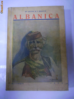 ALBANICA - 1 -ALBANIA si ALBANEZII -Dr.Anton B.I.BALOTA -1936 foto