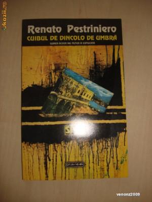 RENATO PESTRINIERO - CUIBUL DE DINCOLO DE UMBRA foto
