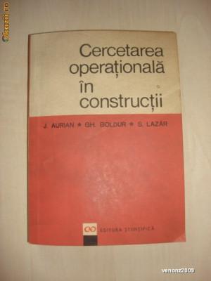 J. AURIAN * GH. BOLDUR * S. LAZAR - CERCETAREA OPERATIONALA IN CONSTRUCTII {1967} foto