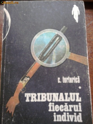 C.TURTURICA -TRIBUNALUL FIECARUI INDIVID foto