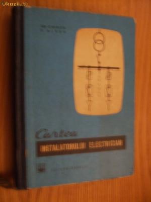 CARTEA INSTALATORULUI ELECTRICIAN - Gh. Chirita, C. Alexe - 1966, 509 p. foto