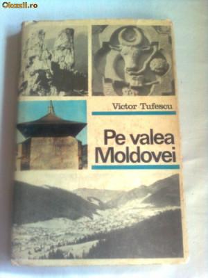 PE VALEA MOLDOVEI - PRIVELISTI SI EVOCARI  ~ VICTOR TUFESCU foto
