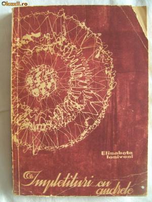 """""""IMPLETITURI CU ANDRELE"""", Elisabeta Iosivoni, 1965. Lucru de mana. Mileuri si dantele crosetate foto"""