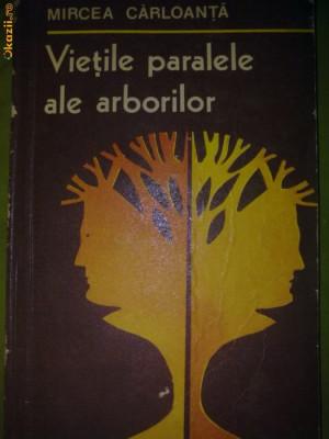 Vietile paralele ale arborilor - Mircea Carloanta foto