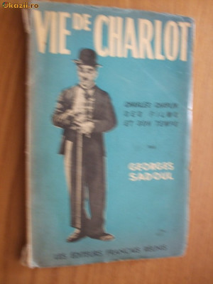 VIE DE CHARLOT  - Charles Spencer Chaplin ses Films et son temps  par  G. Sadoul foto