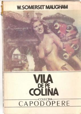 (C1248) VILA DE PE COLINA DE W.SOMERSET MAUGHAM, EDITUTURA VICTORIA, BUCURESTI, 1991, TRADUCERE DE VERONICA FOCSENEANU, ANDA TEODORESCU, ANDREI BANTAS foto