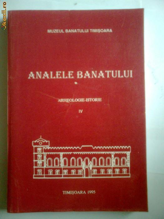 BANAT-ANALELE BANATULUI, VOL 4/1, ARHEOLOGIE ISTORIE, MUZEUL BANATULUI TIMISOARA