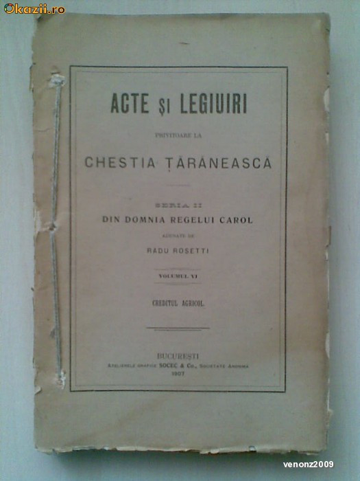 RADU ROSETTI - ACTE SI LEGIUIRI PRIVITOARE LA CHESTIA TARANEASCA   vol. 6, 1907