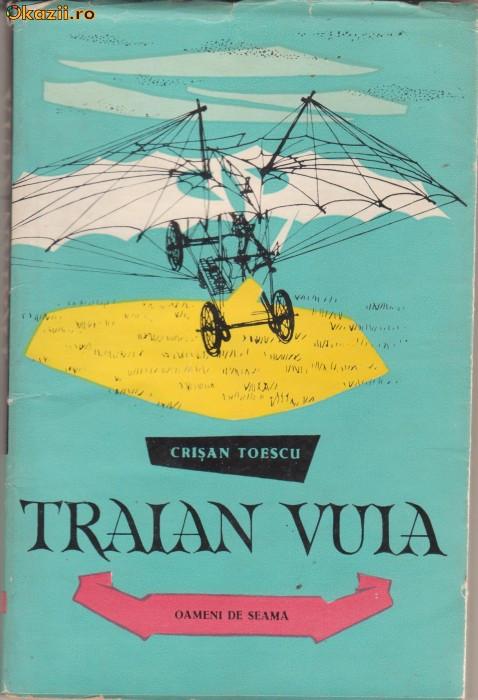 Crisan Toescu / TRAIAN VUIA (cu ilustratii)