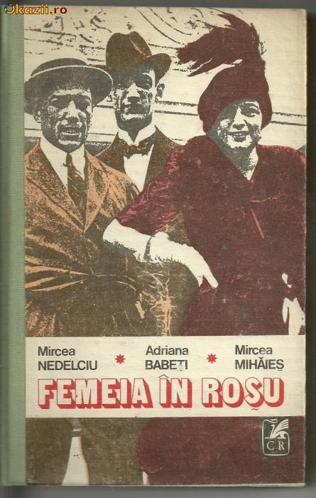 Femeia in rosu de Mircea Nedelciu, Adriana Babeti, Mircea Mihaies foto mare