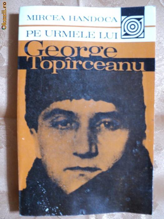 PE URMELE LUI GEORGE TOPIRCEANU - MIRCEA HANDOCA