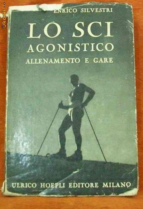 Anticariat Ion Andrei - Lo sci agonistico allenamento e gare - Autor : Enrico Silvestri - 61015