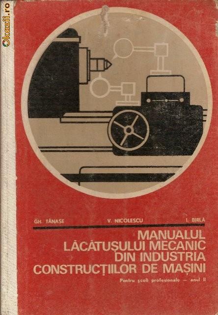 Manualul lacatusului mecanic - Gh.Tanase / V.Nicolescu foto mare