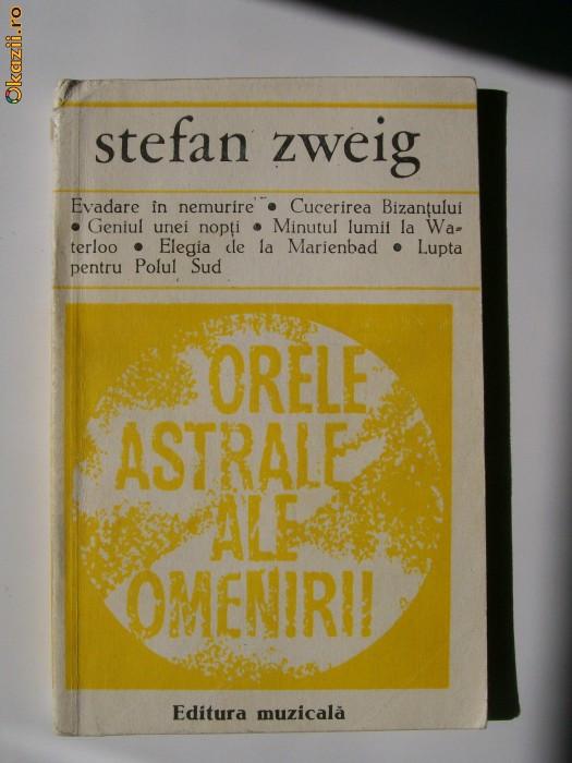 STEFAN ZWEIG-ORELE ASTRALE ALE OMENIRII
