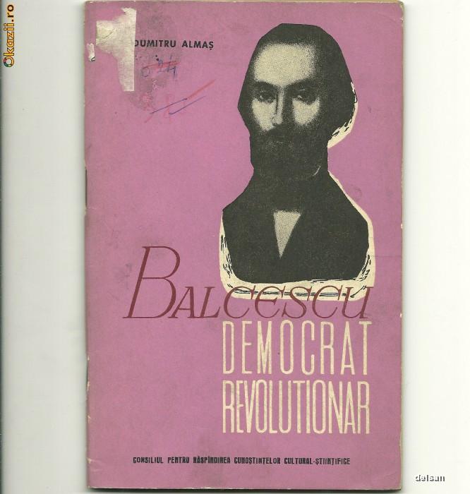Balcescu  --democrat-revolutionar -- Dumitru  Almas