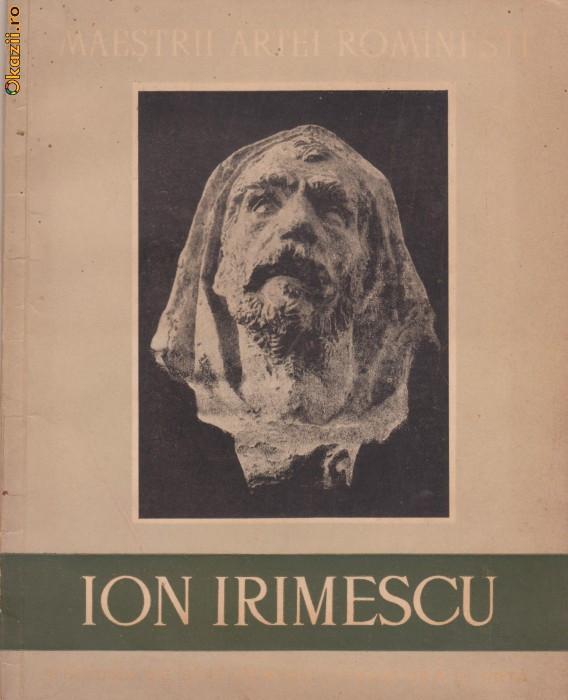 M.Mihalache / Maestrii artei romanesti : sculptorul Ion Irimescu (editie 1958)