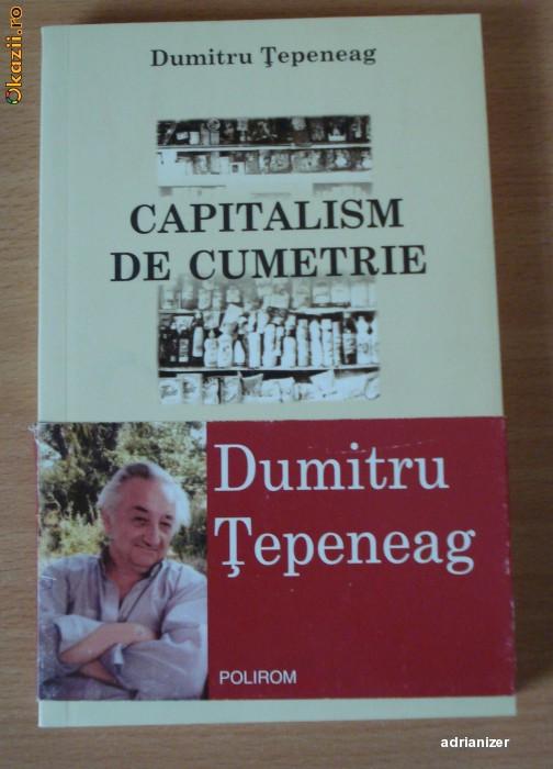 Capitalism de cumetrie - Dumitru Tepeneag foto mare