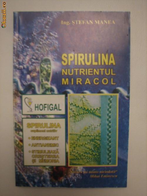 SPIRULINA - NUTRIENTUL MIRACOL - STEFAN MANEA foto mare