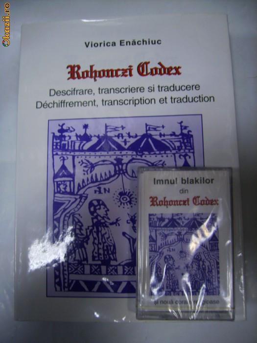 ROHONCZI  CODEX - Descifrare, transcriere si traducere -Viorica Enachiuc (+caseta) foto mare
