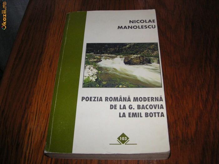 Poezia romana moderna de la G.Bacovia la Emil Botta - Nicolae Manolescu