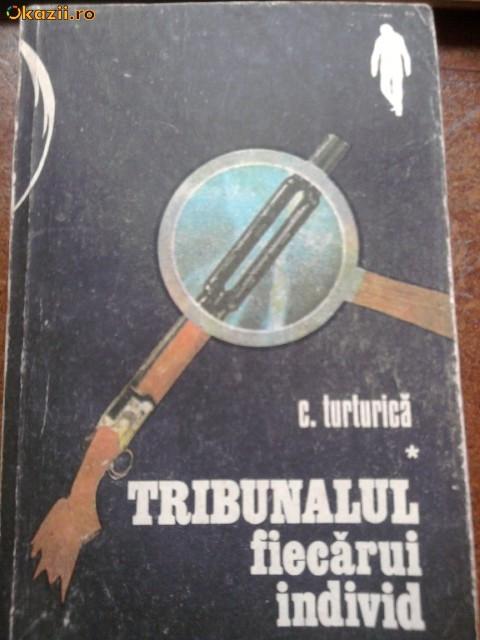 C.TURTURICA -TRIBUNALUL FIECARUI INDIVID