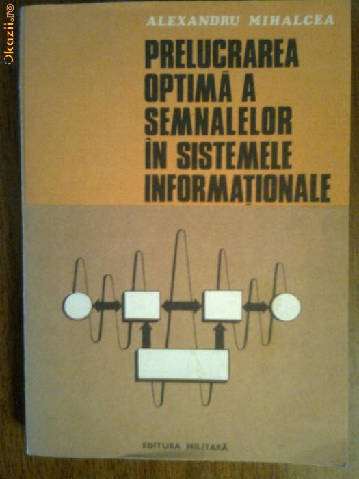 Prelucrarea optima a semnalelor in sistemele informationale-Alexandru Mihalcea