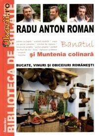 Radu Anton Roman - Banatul si Muntenia colinara