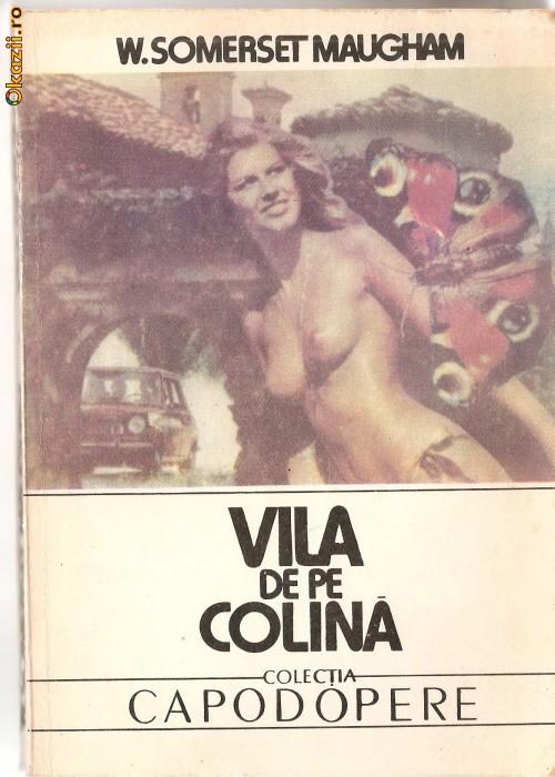(C1248) VILA DE PE COLINA DE W.SOMERSET MAUGHAM, EDITUTURA VICTORIA, BUCURESTI, 1991, TRADUCERE DE VERONICA FOCSENEANU, ANDA TEODORESCU, ANDREI BANTAS