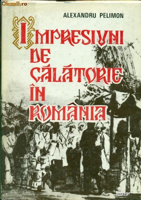 IMPRESII DE CALATORIE IN ROMANIA - Alexandru Pelimon foto mare