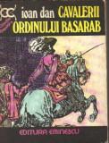 Ioan dan - cavalerii ordinului basarab, Alta editura, 1977