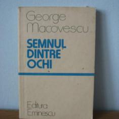 George Macovescu - Semnul dintre ochi - Roman, Anul publicarii: 1983
