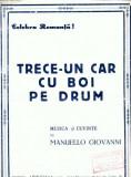 """164 Partitura -,,Trece-un car cu boi pe drum"""" -Romanta -antebel"""