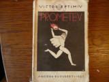 VICTOR EFTIMIU - ''PROMETEU'' - 1927, Victor Eftimiu