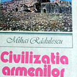 Civilizatia armenilor - Mihai Radulescu - Istorie