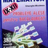 Probleme alese pentru bacalaureat - Gheorghe Miculescu