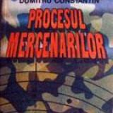 Procesul mercenarilor - Dumitru Constantin - Carte Politica