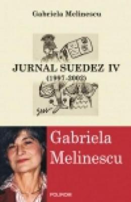 Jurnal suedez 4 (1997-2002)- Gabriela Melinescu foto