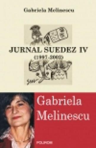 Jurnal suedez 4 (1997-2002)- Gabriela Melinescu foto mare