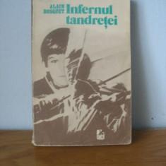 Alain Bosquet - Infernul tandretei - Roman, Anul publicarii: 1985
