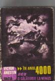 Victor anestin - in anul 4000 sau o calatorie la venus ( sf ), 1986
