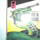 V. BOGOMOLOV -TREI IN PADURE (vol.1) - Roman, Anul publicarii: 1976